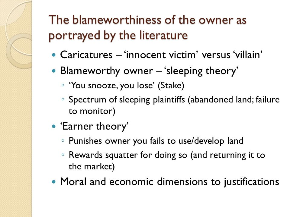The blameworthiness of the owner as portrayed by the literature