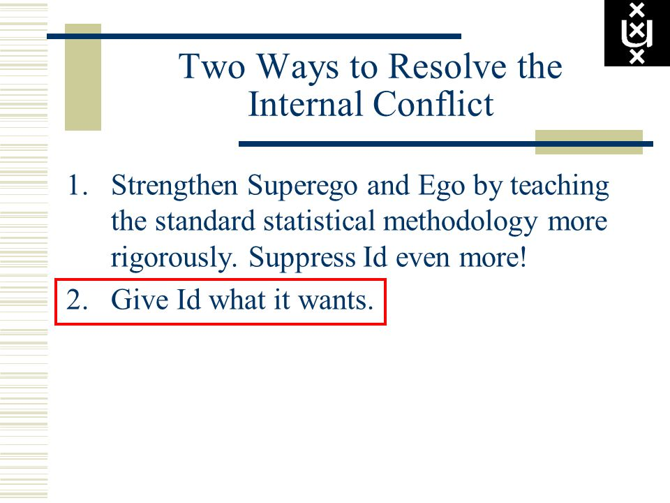 Two Ways to Resolve the Internal Conflict