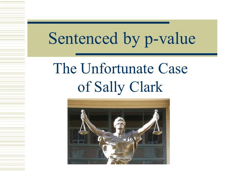The Unfortunate Case of Sally Clark