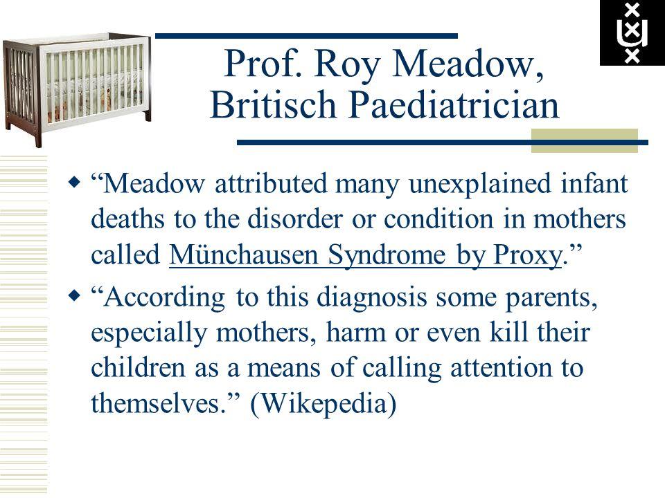 Prof. Roy Meadow, Britisch Paediatrician
