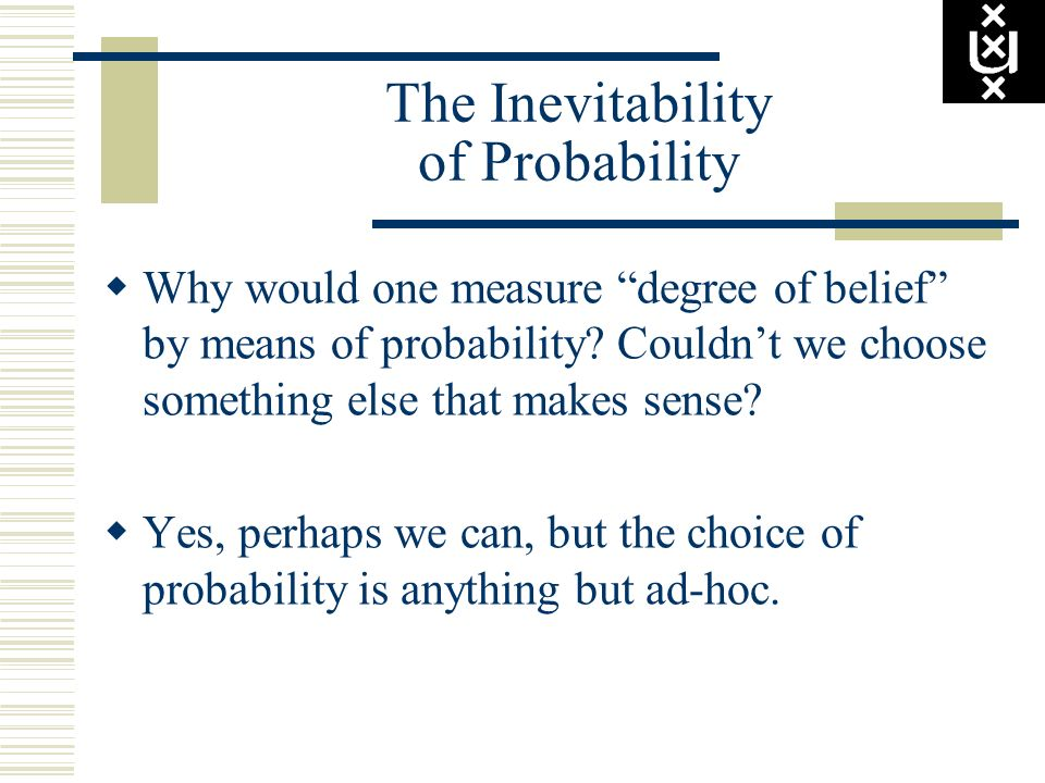 The Inevitability of Probability
