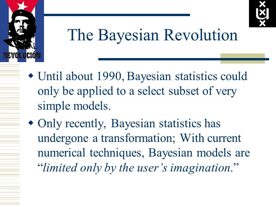 The Bayesian Revolution