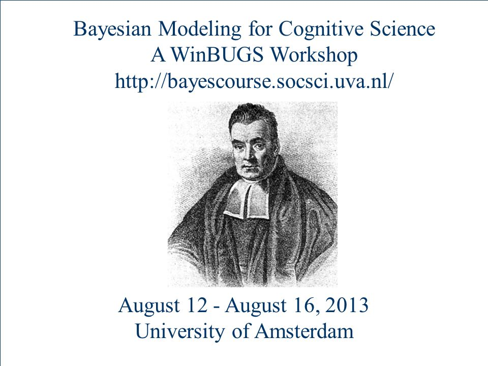August 12 - August 16, 2013 University of Amsterdam