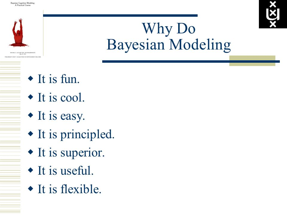 Why Do Bayesian Modeling