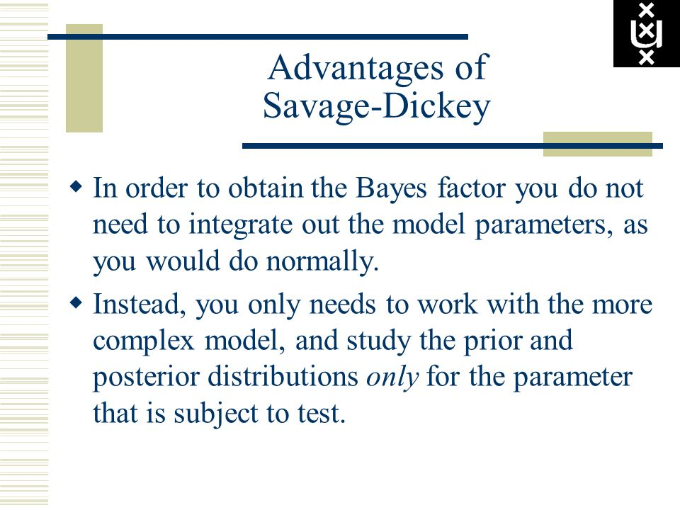 Advantages of Savage-Dickey