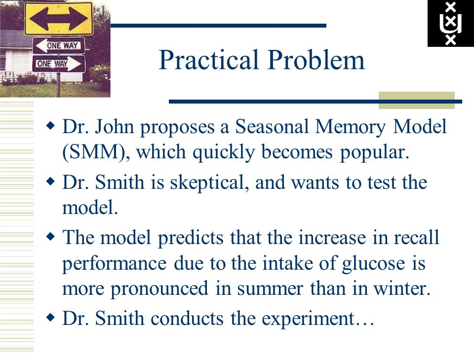 Practical Problem Dr. John proposes a Seasonal Memory Model (SMM), which quickly becomes popular.