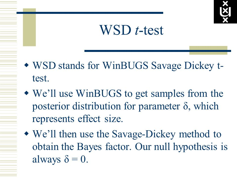 WSD t-test WSD stands for WinBUGS Savage Dickey t-test.