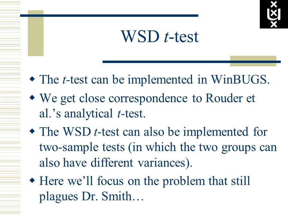 WSD t-test The t-test can be implemented in WinBUGS.