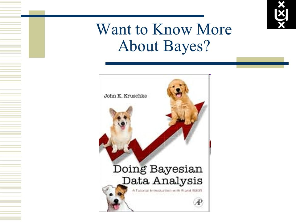 Want to Know More About Bayes