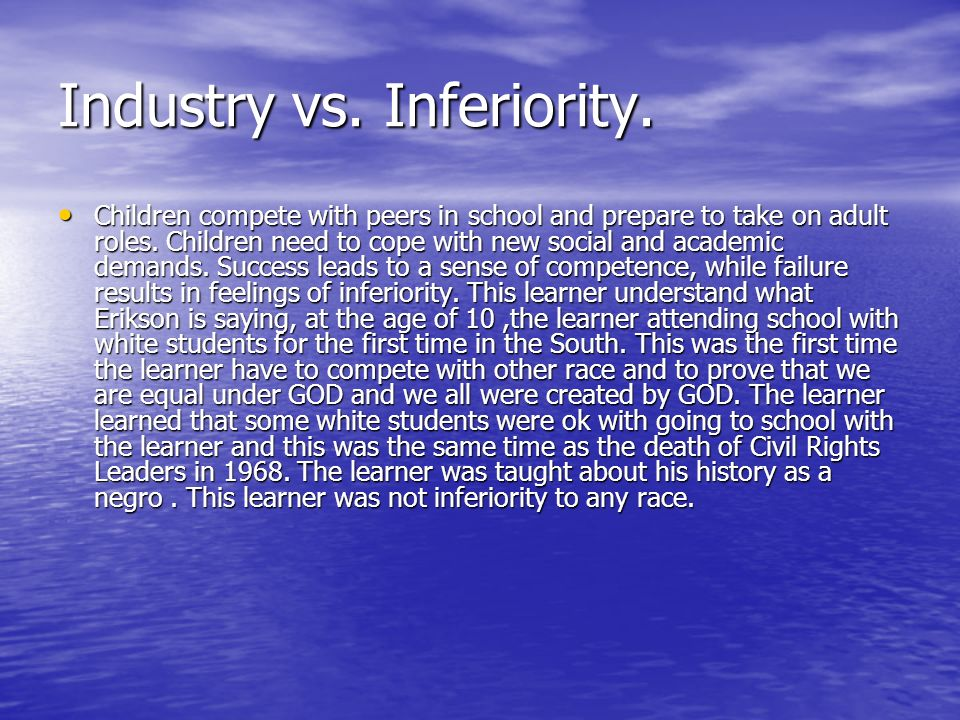 Industry vs. Inferiority.