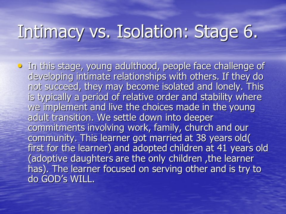 Intimacy vs. Isolation: Stage 6.