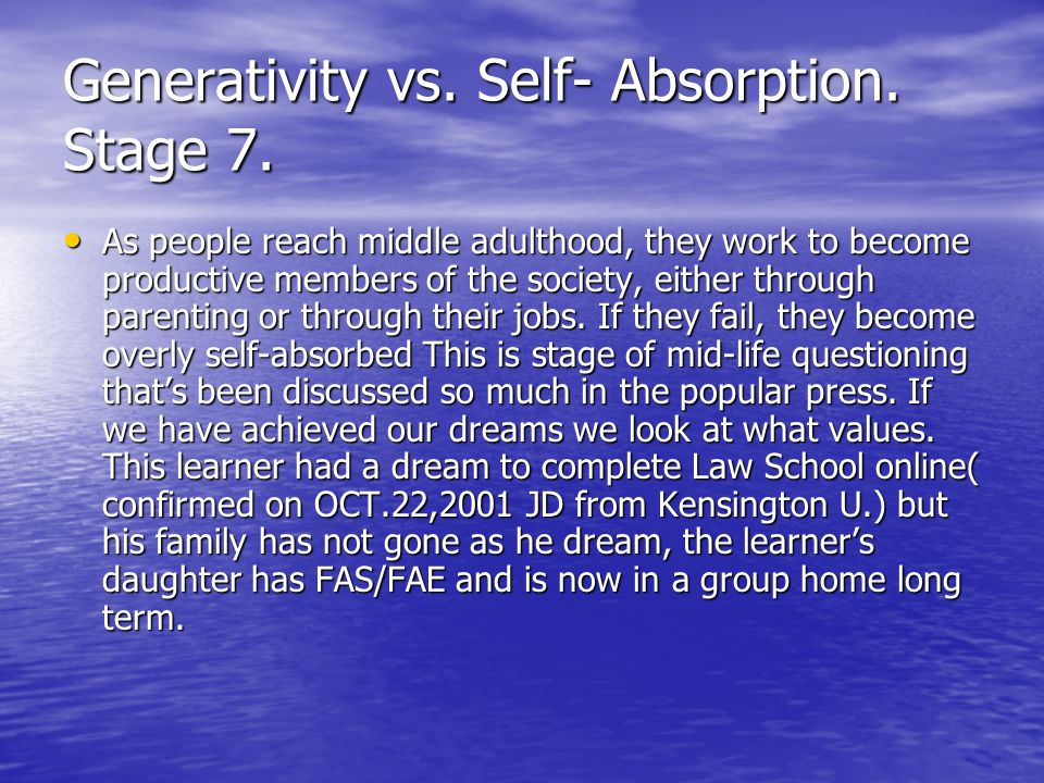 Generativity vs. Self- Absorption. Stage 7.