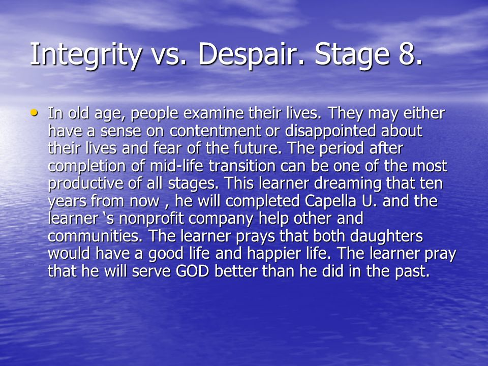 Integrity vs. Despair. Stage 8.