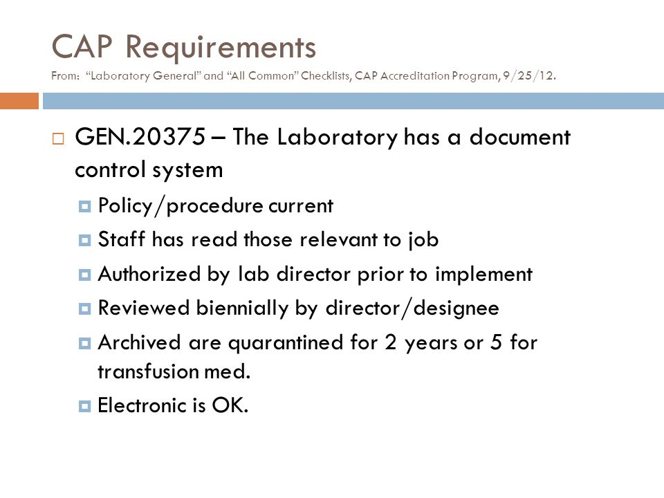 CAP Requirements From: Laboratory General and All Common Checklists, CAP Accreditation Program, 9/25/12.