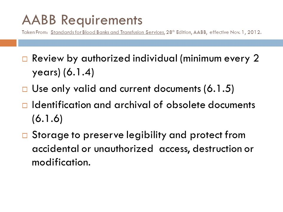 AABB Requirements Taken From: Standards for Blood Banks and Transfusion Services, 28th Edition, AABB, effective Nov. 1, 2012.