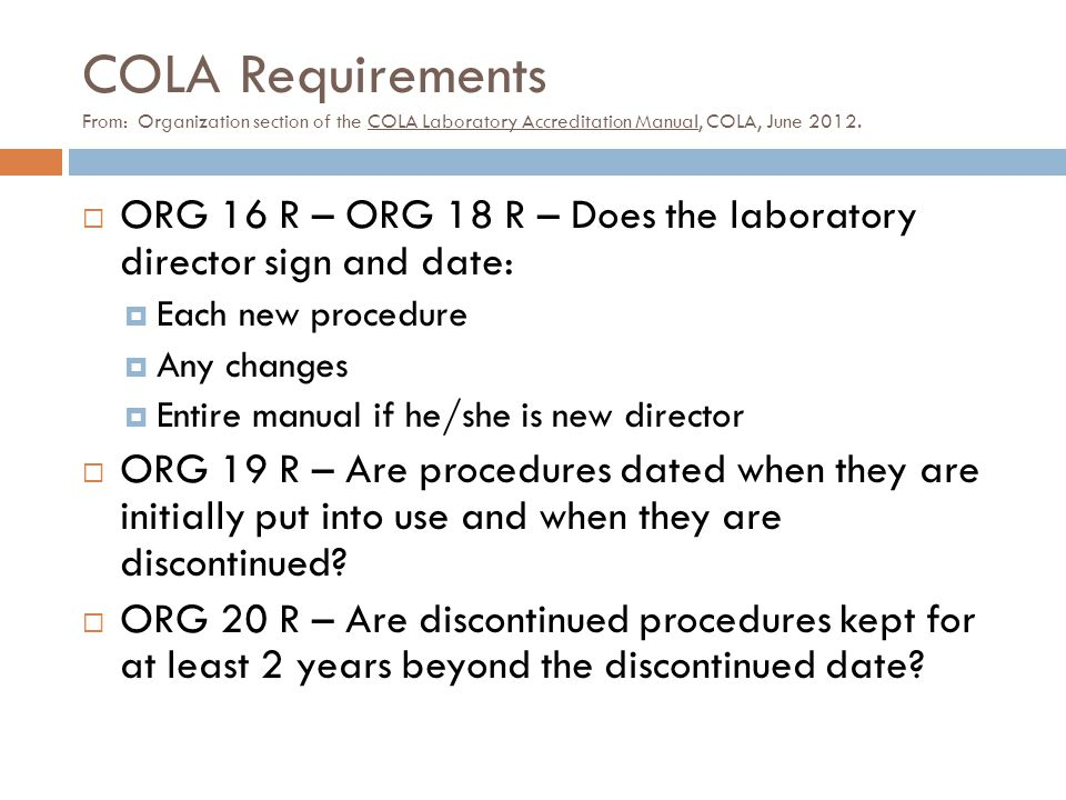 COLA Requirements From: Organization section of the COLA Laboratory Accreditation Manual, COLA, June 2012.