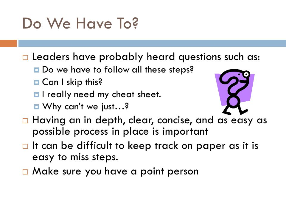 Do We Have To Leaders have probably heard questions such as: