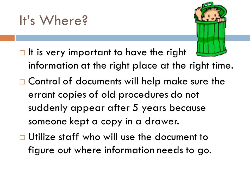 It's Where It is very important to have the right information at the right place at the right time.