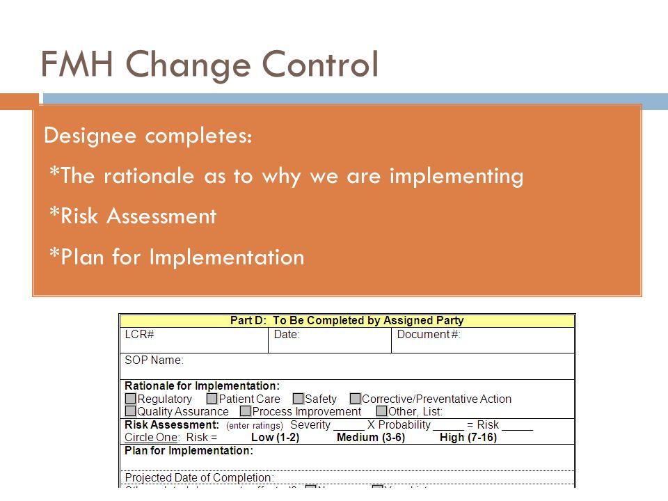 FMH Change Control Designee completes: