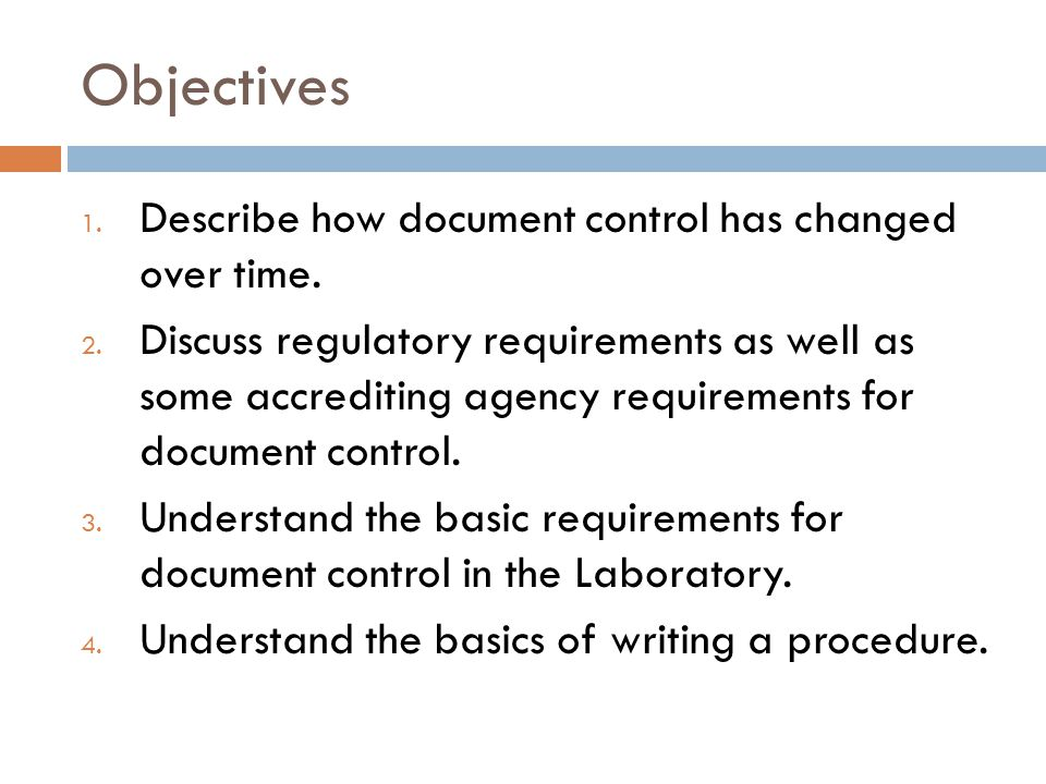 Objectives Describe how document control has changed over time.
