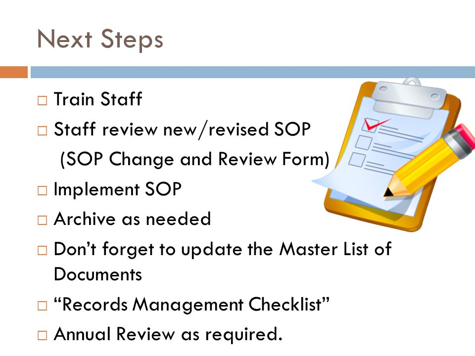 Next Steps Train Staff Staff review new/revised SOP
