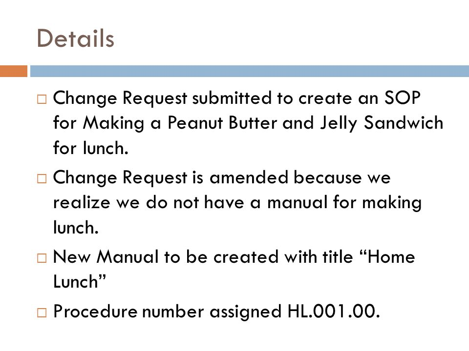Details Change Request submitted to create an SOP for Making a Peanut Butter and Jelly Sandwich for lunch.