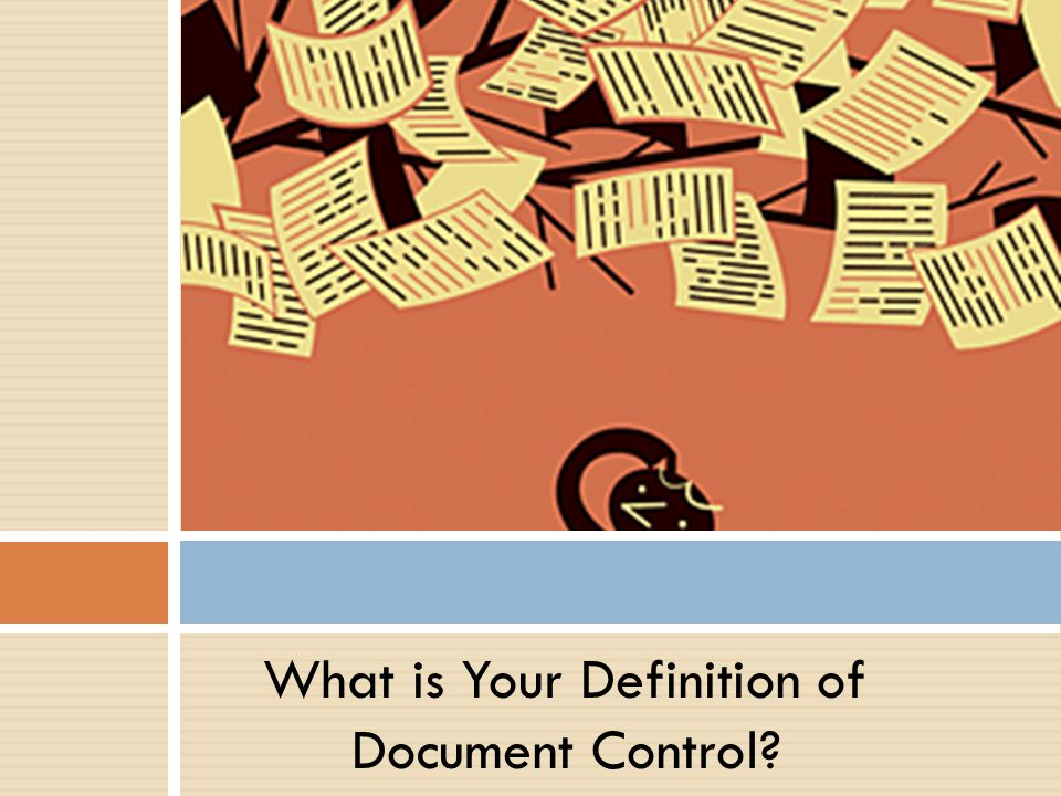 What is Your Definition of Document Control