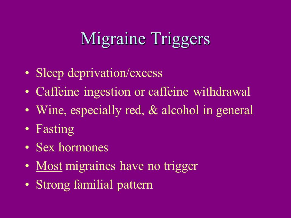 Migraine Triggers Sleep deprivation/excess