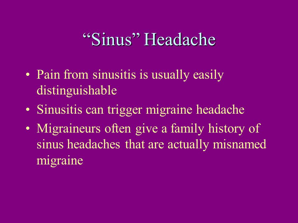 Sinus Headache Pain from sinusitis is usually easily distinguishable