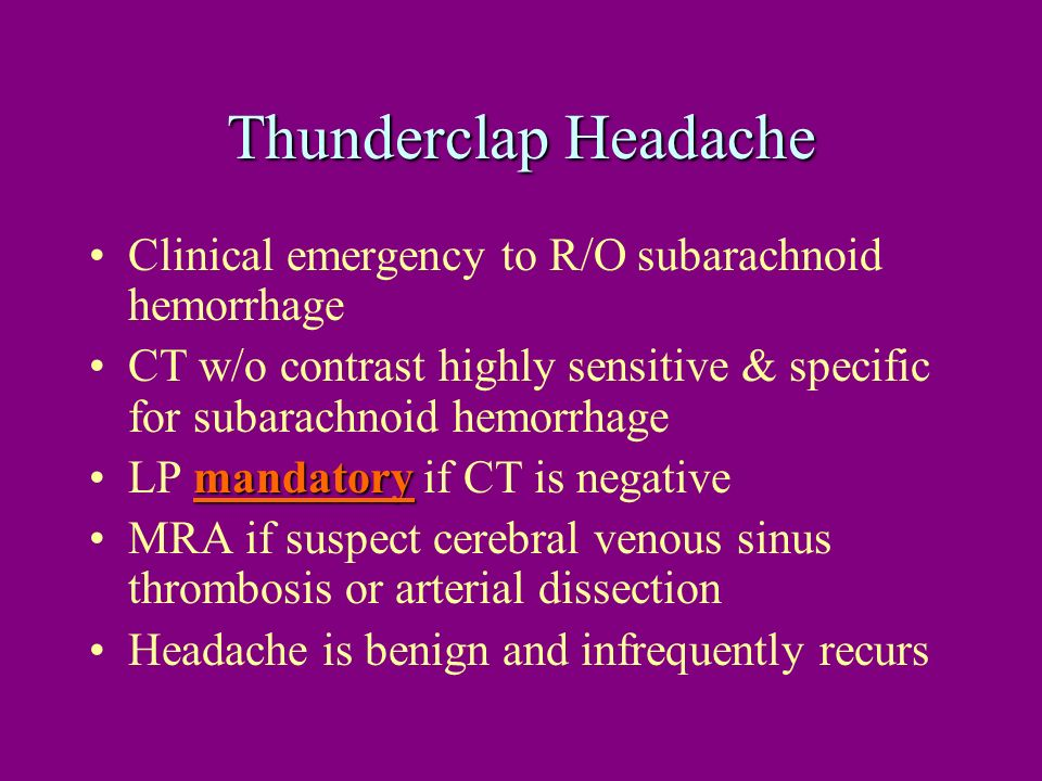 Thunderclap Headache Clinical emergency to R/O subarachnoid hemorrhage