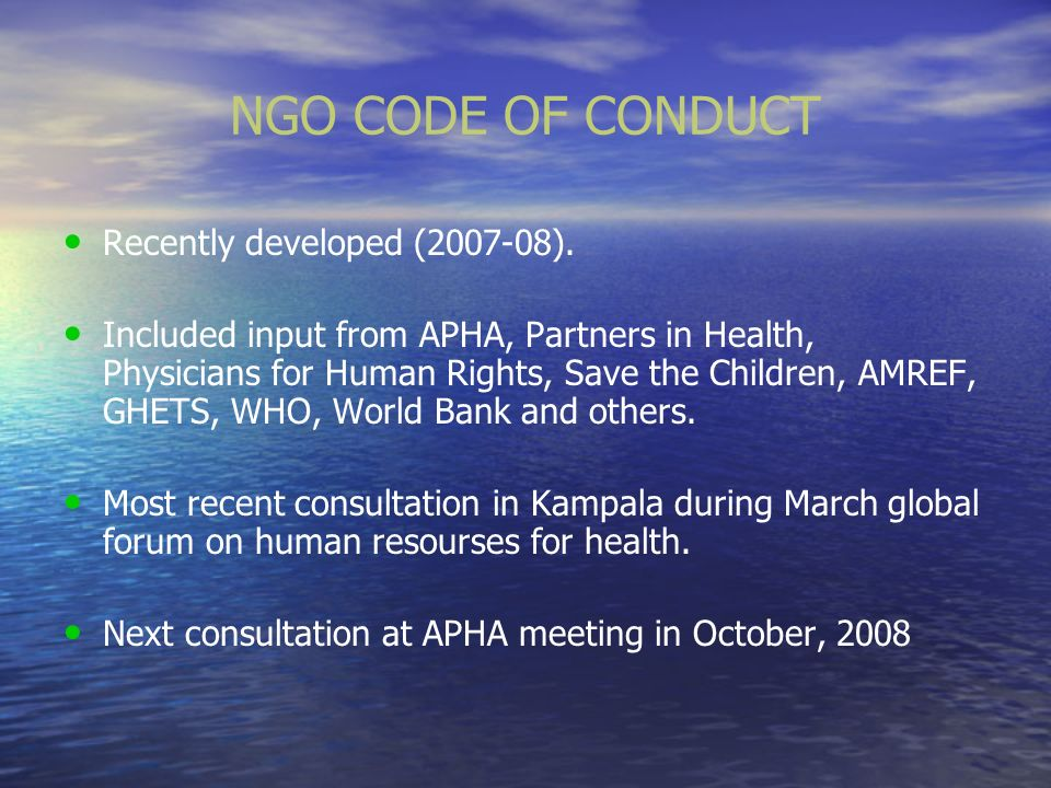 NGO CODE OF CONDUCT Recently developed (2007-08).