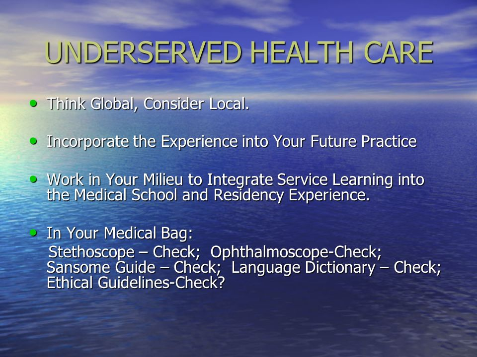UNDERSERVED HEALTH CARE