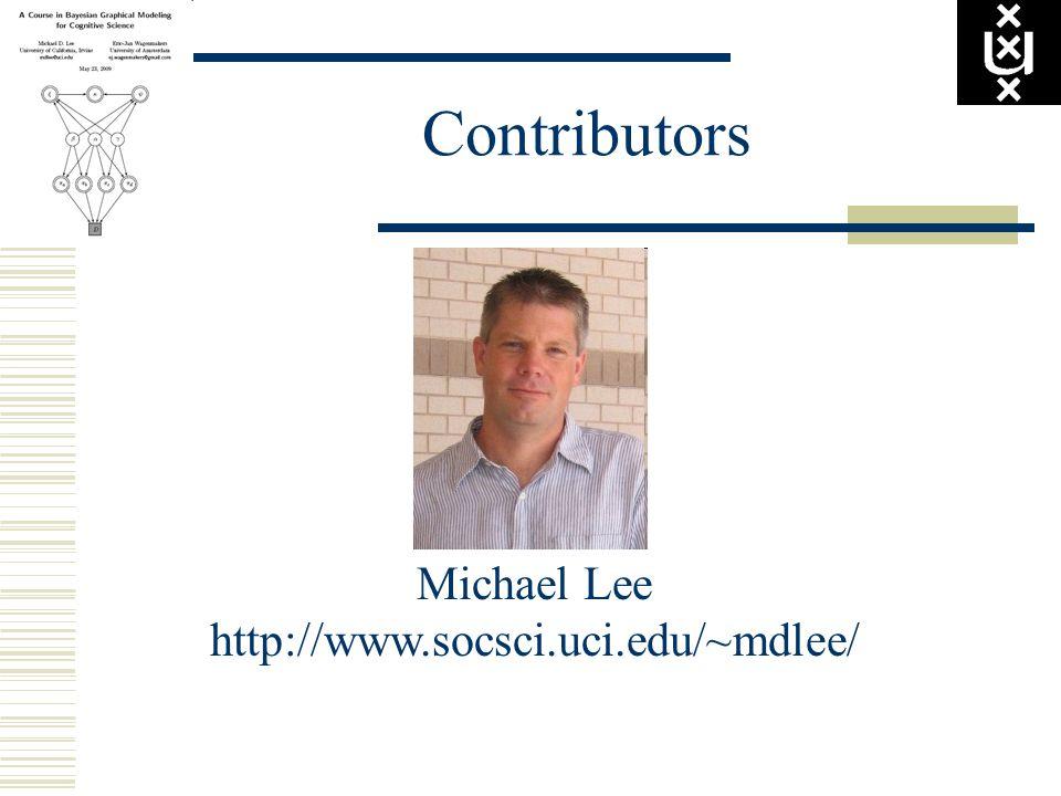 Contributors Michael Lee http://www.socsci.uci.edu/~mdlee/