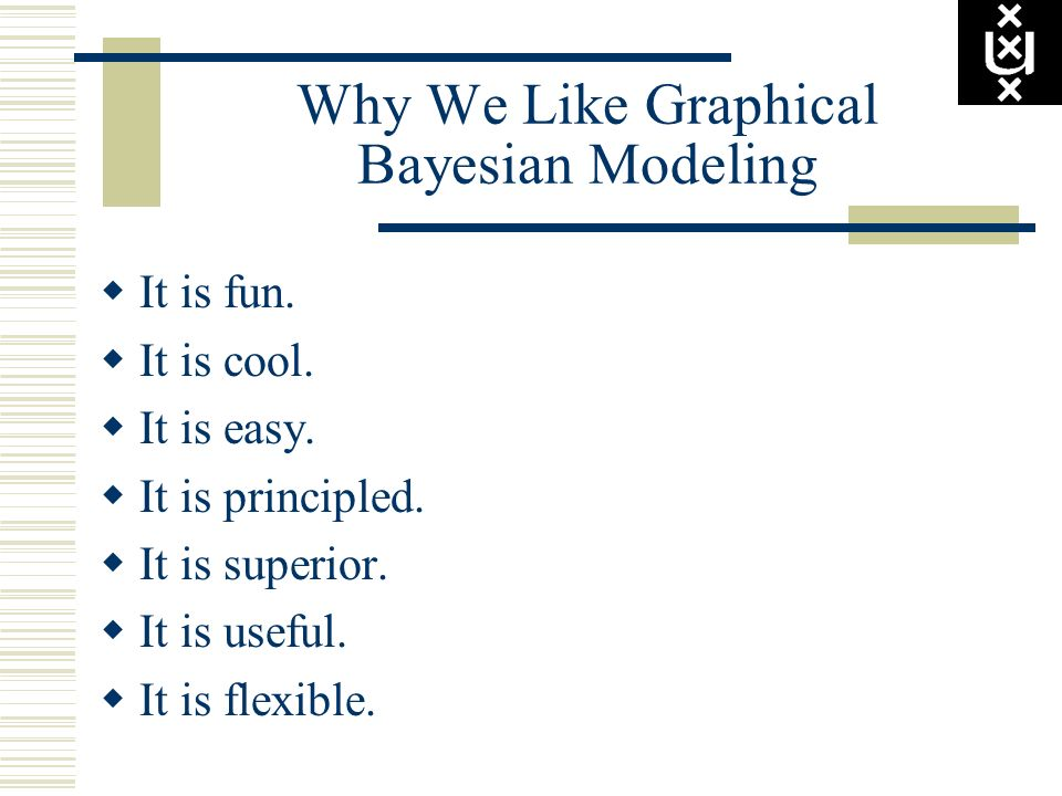 Why We Like Graphical Bayesian Modeling
