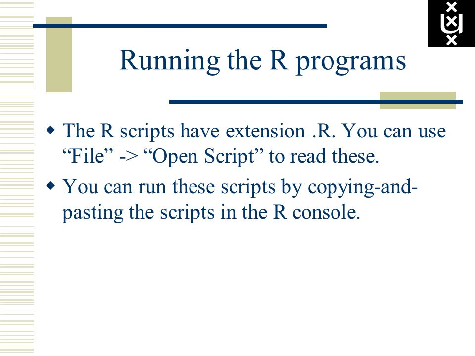 Running the R programs The R scripts have extension .R. You can use File -> Open Script to read these.