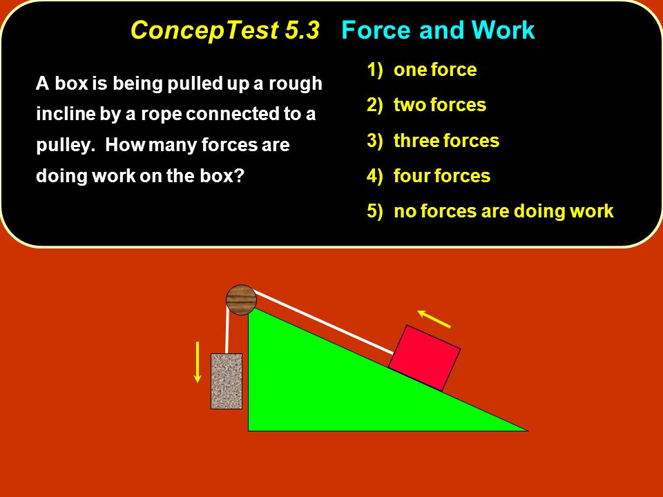ConcepTest 5.3 Force and Work