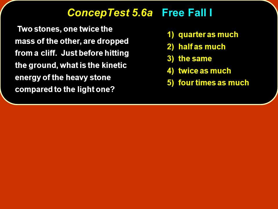 ConcepTest 5.6a Free Fall I