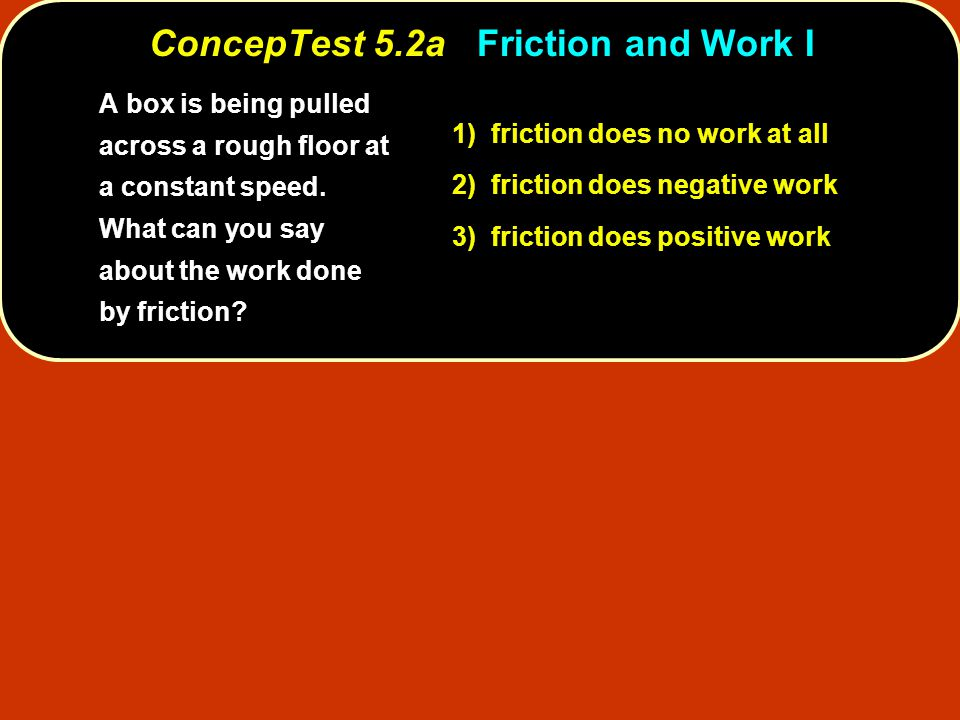 ConcepTest 5.2a Friction and Work I