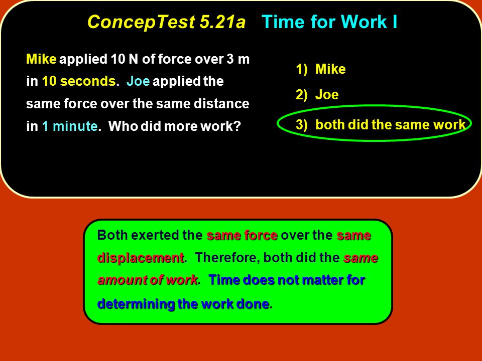 ConcepTest 5.21a Time for Work I