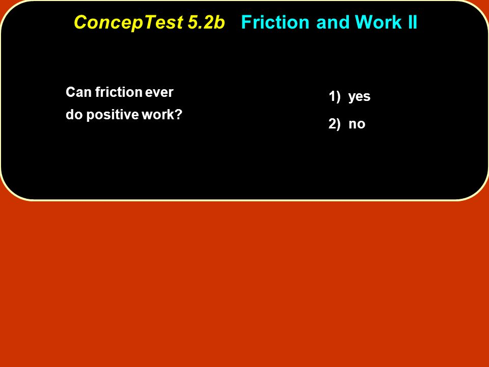 ConcepTest 5.2b Friction and Work II
