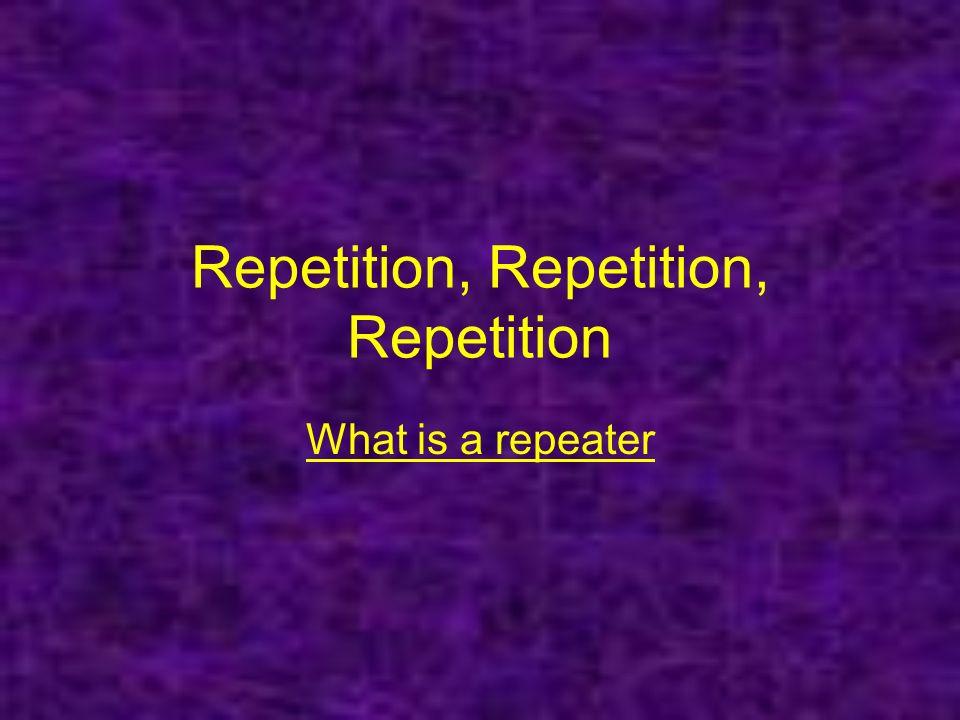Repetition, Repetition, Repetition