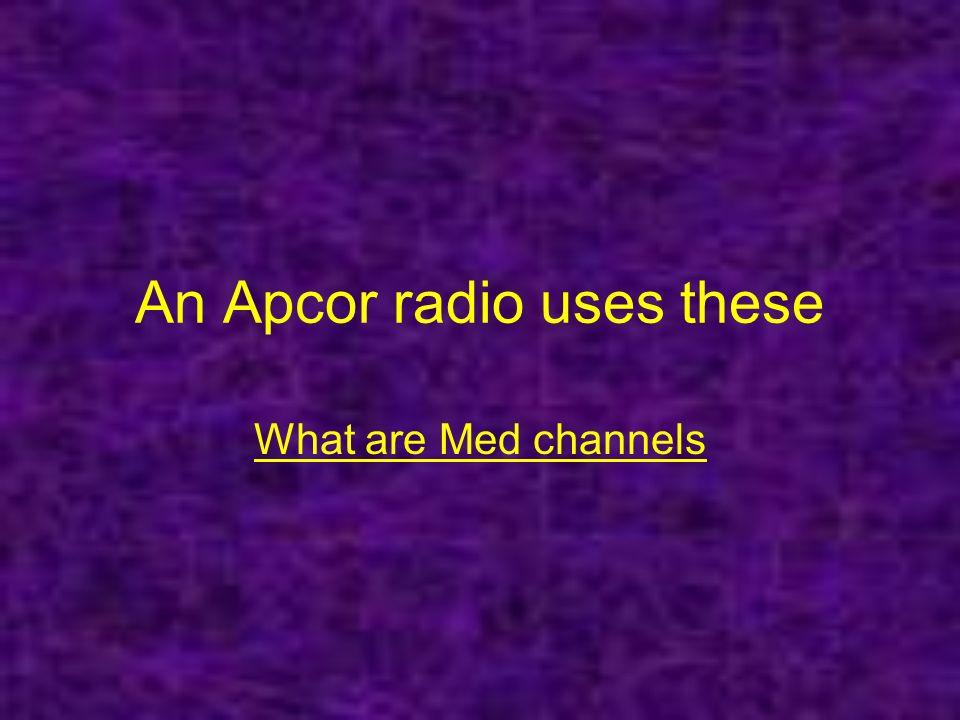 An Apcor radio uses these
