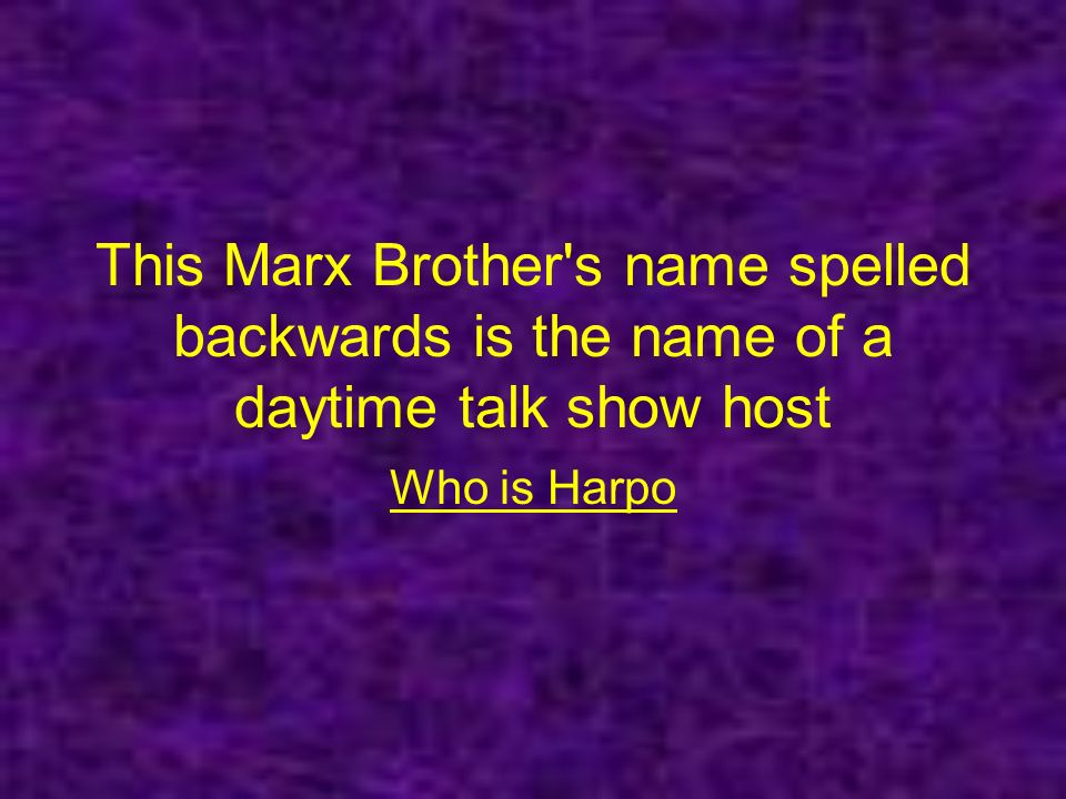 This Marx Brother s name spelled backwards is the name of a daytime talk show host