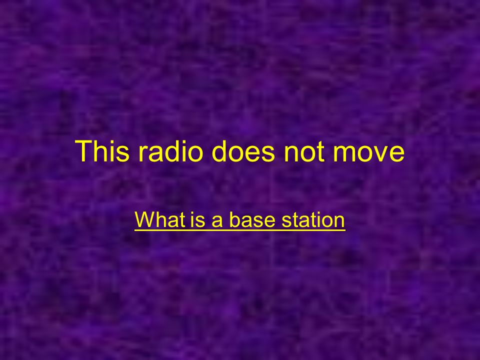 This radio does not move