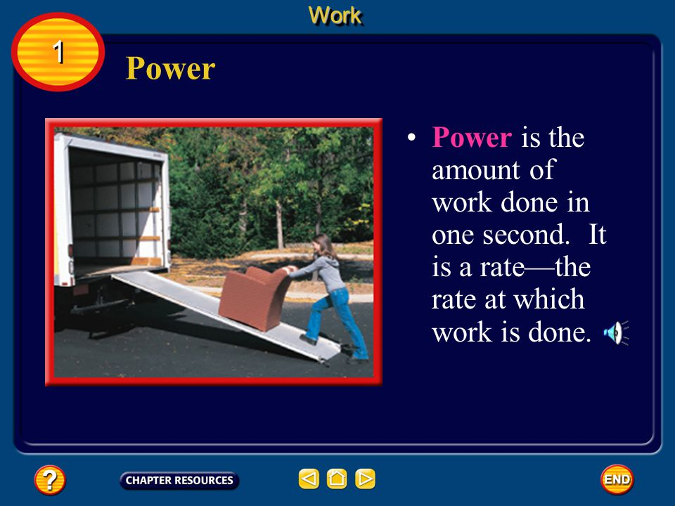 Work 1. Power. Power is the amount of work done in one second.