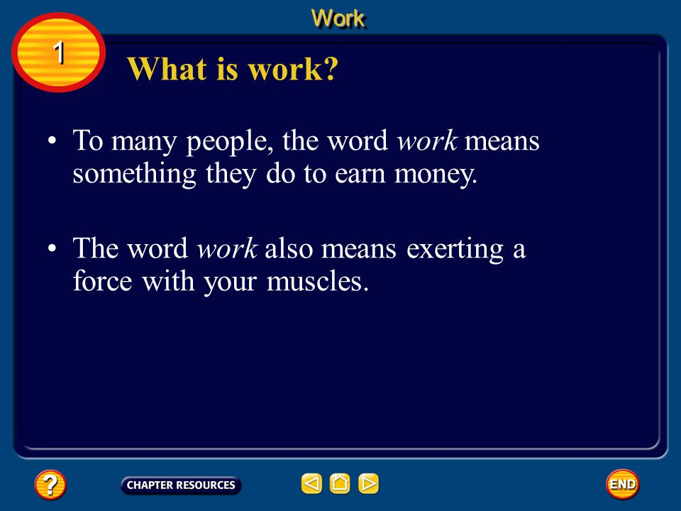 Work 1. What is work To many people, the word work means something they do to earn money.