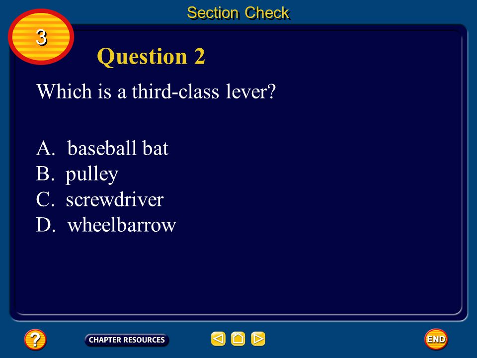 Question 2 3 Which is a third-class lever baseball bat pulley