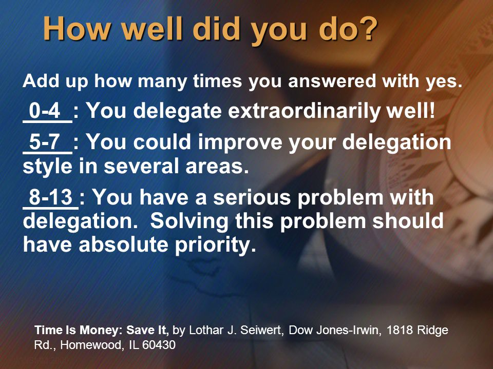 How well did you do 0-4 : You delegate extraordinarily well!