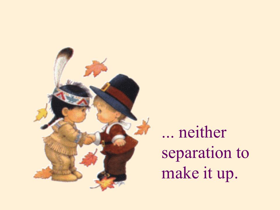 ... neither separation to make it up.