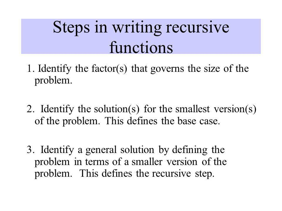 Steps in writing recursive functions